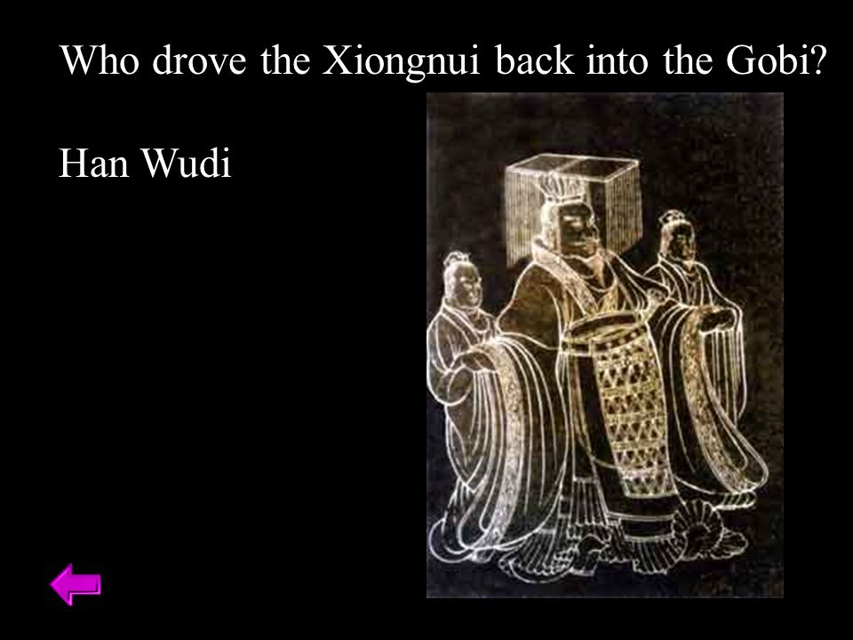 Who drove the Xiongnui back into the Gobi Han Wudi