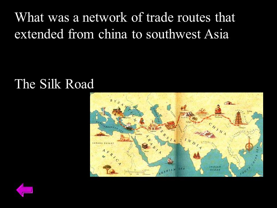 What was a network of trade routes that extended from china to southwest Asia The Silk Road