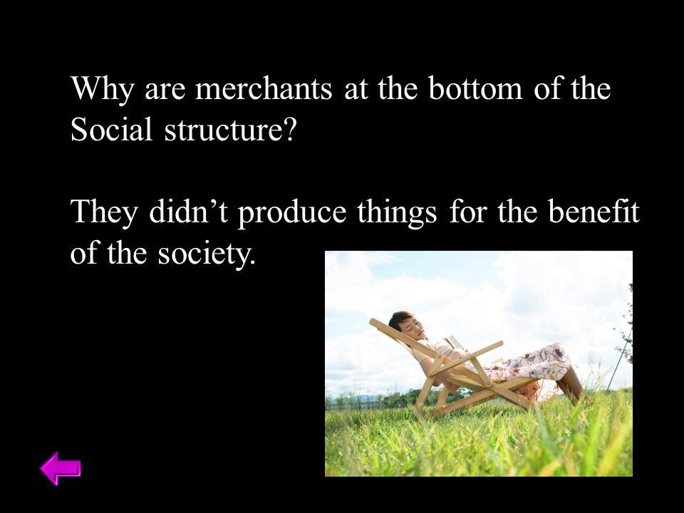 Why are merchants at the bottom of the Social structure.