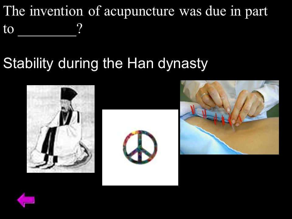 The invention of acupuncture was due in part to ________ Stability during the Han dynasty