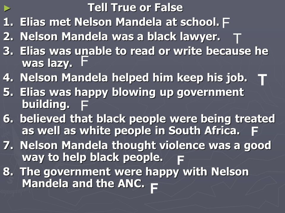 ► Tell True or False 1. Elias met Nelson Mandela at school.