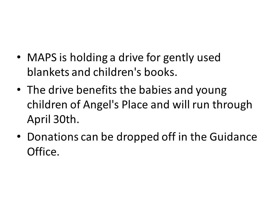 MAPS is holding a drive for gently used blankets and children s books.