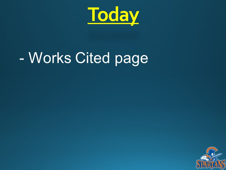 Today - Works Cited page