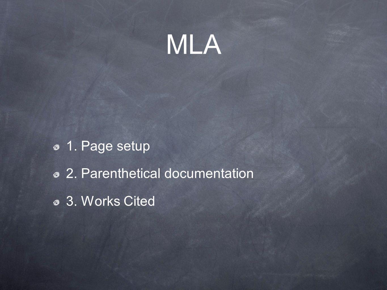 mla 1 page setup 2 parenthetical documentation 3 works cited