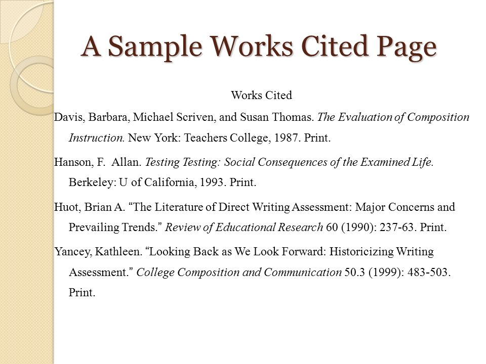 A Sample Works Cited Page Works Cited Davis, Barbara, Michael Scriven, and Susan Thomas.