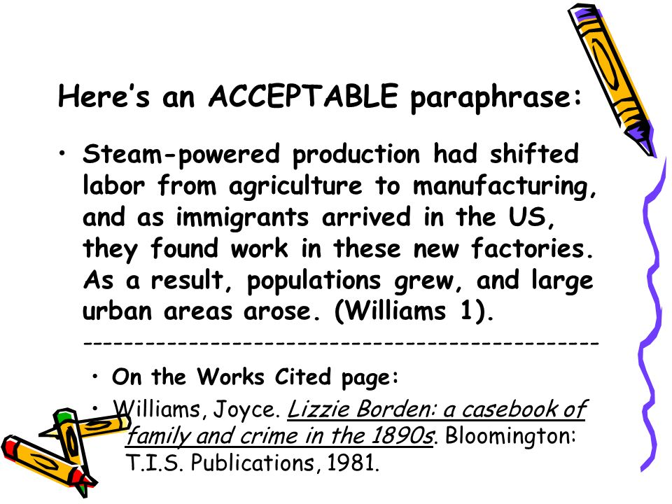 Here's an ACCEPTABLE paraphrase: Steam-powered production had shifted labor from agriculture to manufacturing, and as immigrants arrived in the US, they found work in these new factories.