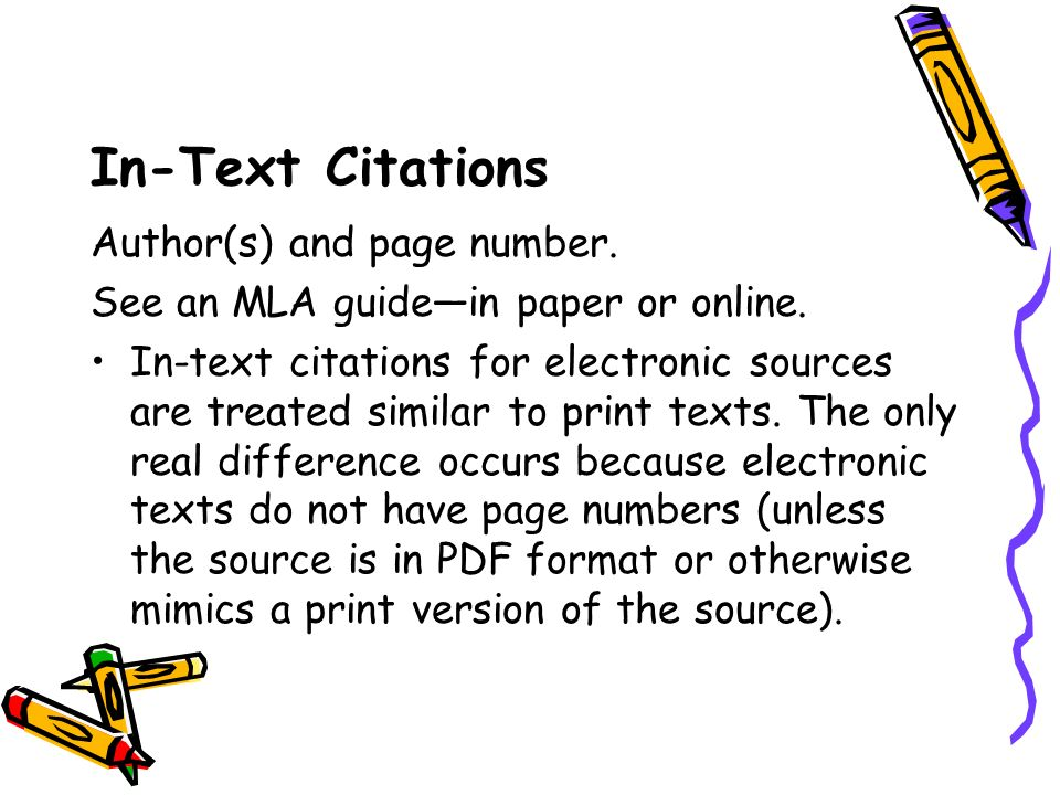 In-Text Citations Author(s) and page number. See an MLA guide—in paper or online.