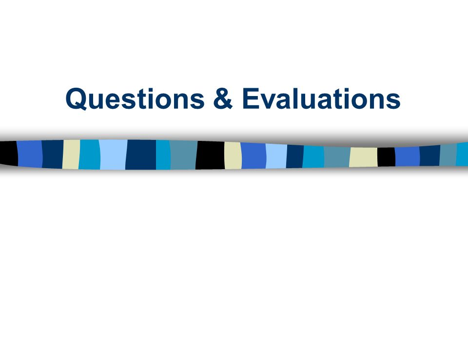 Questions & Evaluations