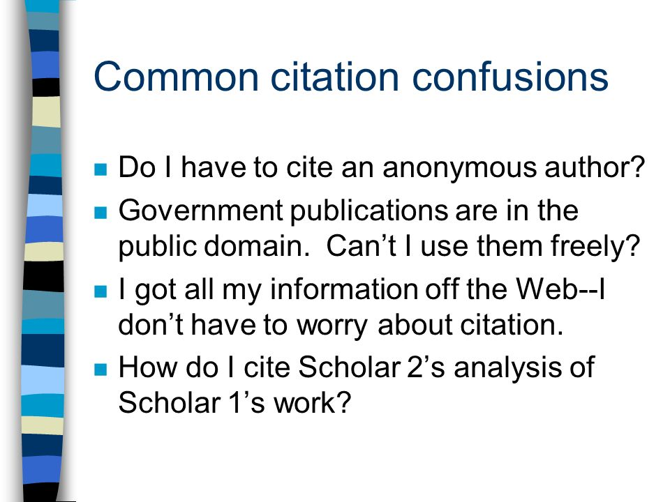 Common citation confusions Do I have to cite an anonymous author.