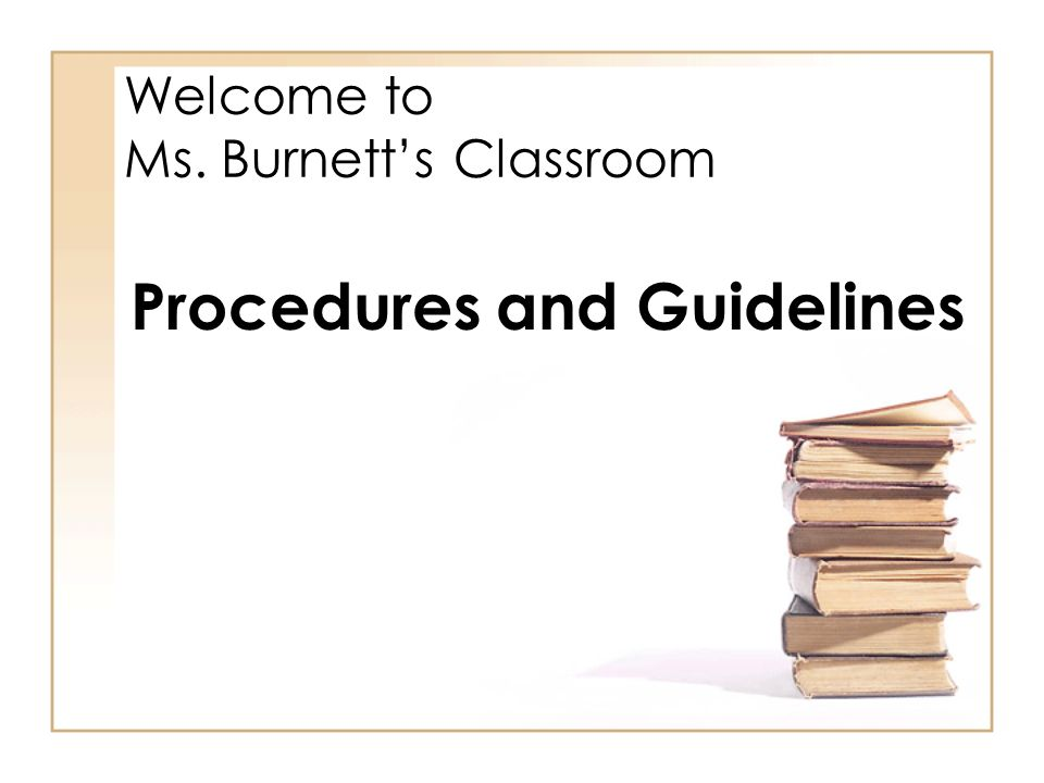 Welcome to Ms. Burnett's Classroom Procedures and Guidelines