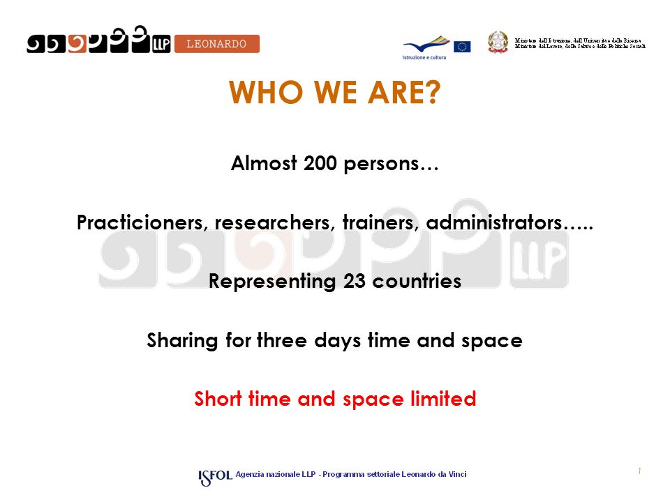 WHO WE ARE. Almost 200 persons… Practicioners, researchers, trainers, administrators…..