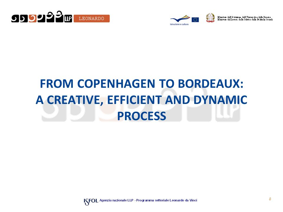 FROM COPENHAGEN TO BORDEAUX: A CREATIVE, EFFICIENT AND DYNAMIC PROCESS 8