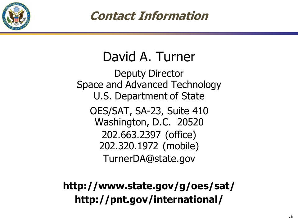 Contact Information David A. Turner Deputy Director Space and Advanced Technology U.S.