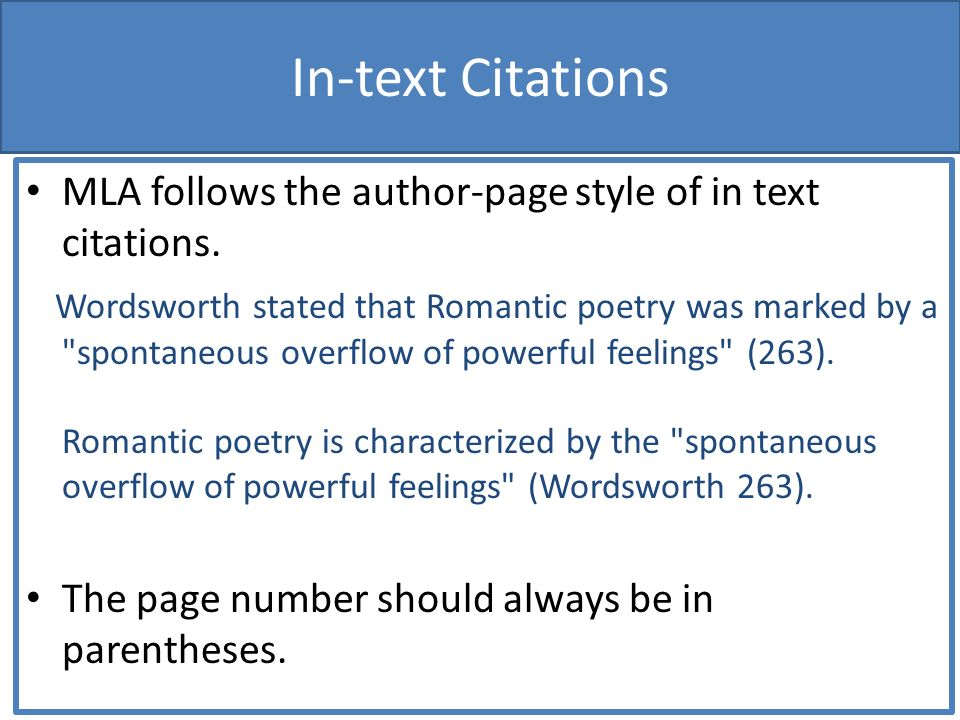 In-text Citations MLA follows the author-page style of in text citations.