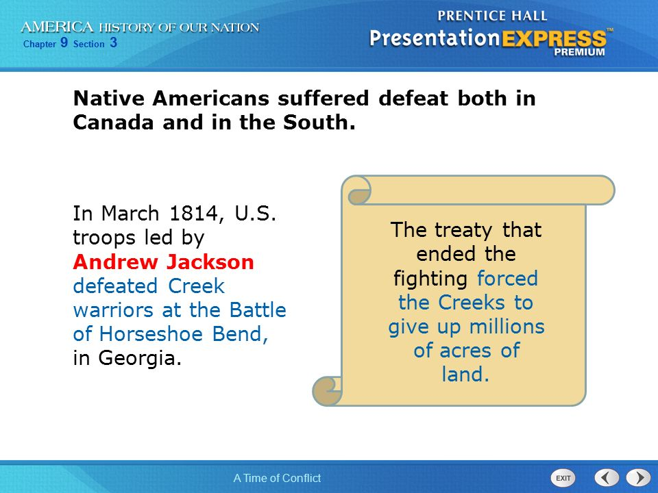 Chapter 9 Section 3 A Time of Conflict Native Americans suffered defeat both in Canada and in the South.