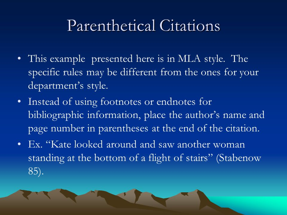 Parenthetical Citations This example presented here is in MLA style.