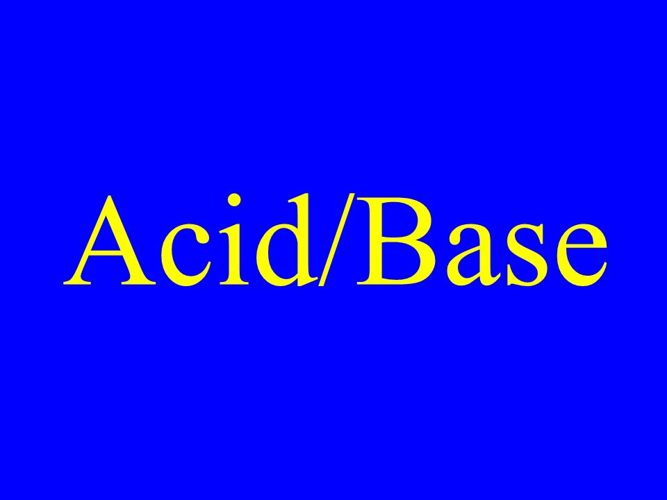 Acid/Base. Properties of Acids ·Sour taste, Change color of dyes ...