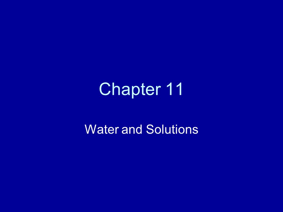 Chapter 11 Water and Solutions