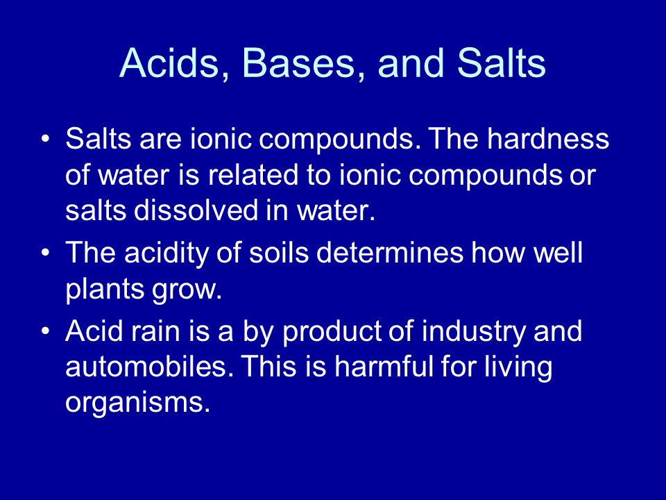 Acids, Bases, and Salts Salts are ionic compounds.