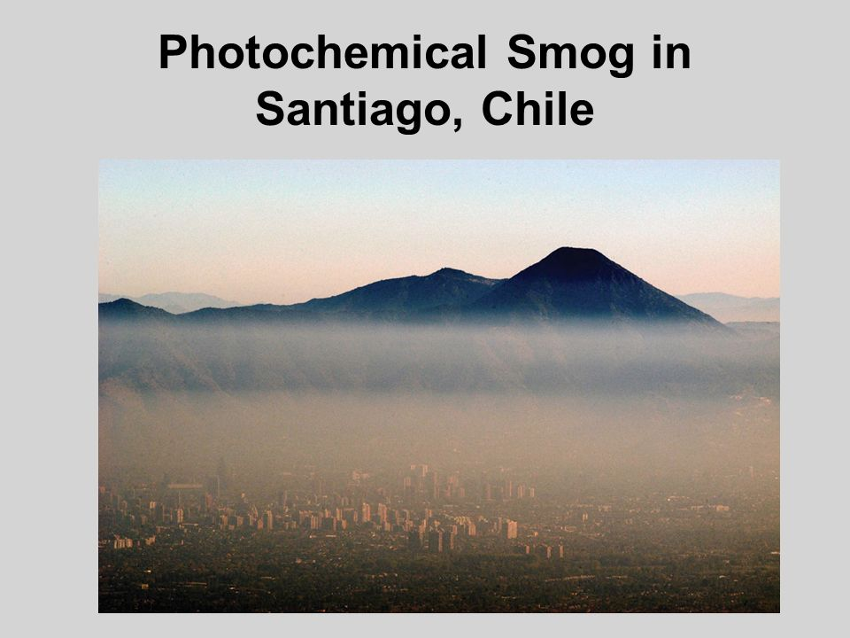 Photochemical Smog in Santiago, Chile