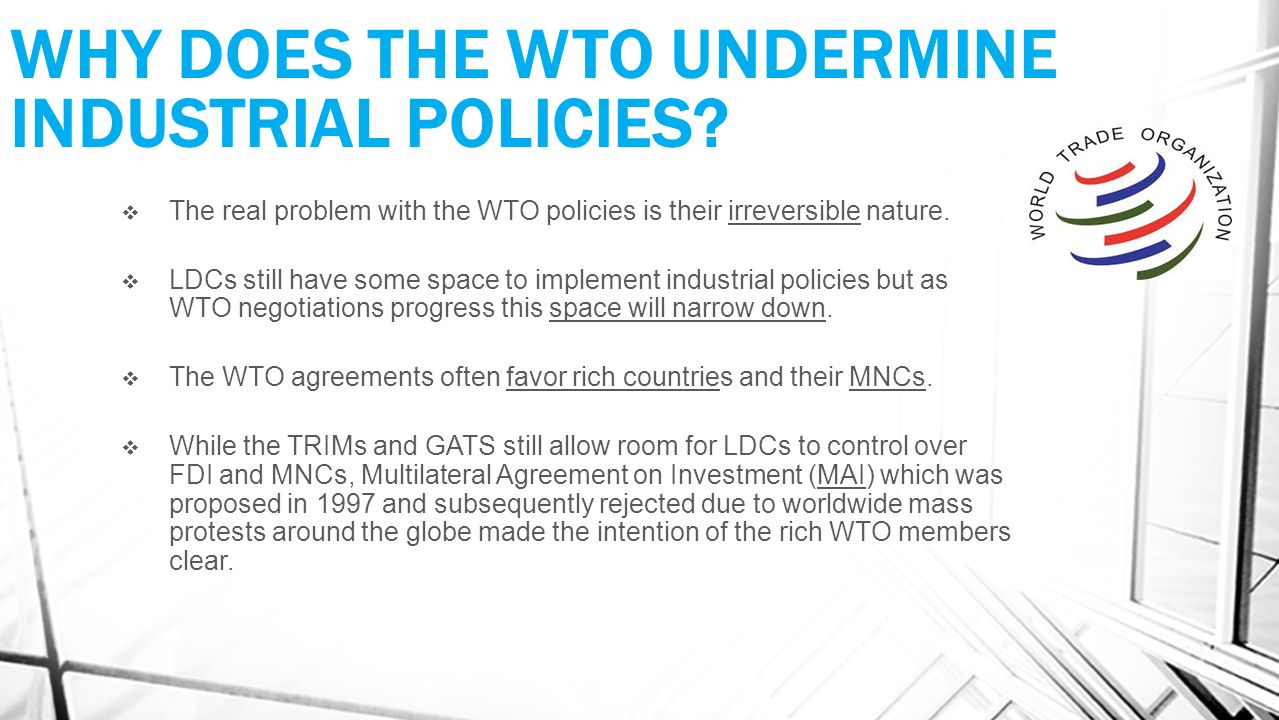 WHY DOES THE WTO UNDERMINE INDUSTRIAL POLICIES.