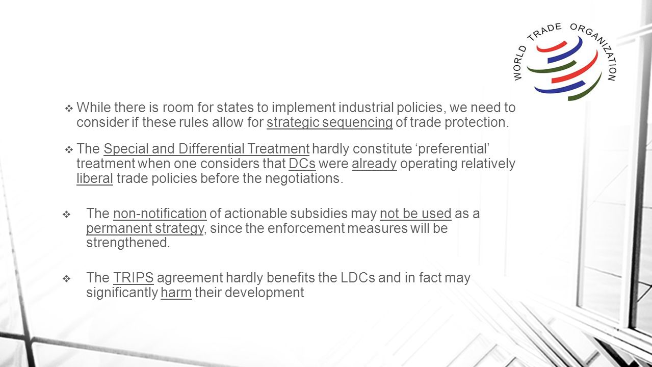  While there is room for states to implement industrial policies, we need to consider if these rules allow for strategic sequencing of trade protection.