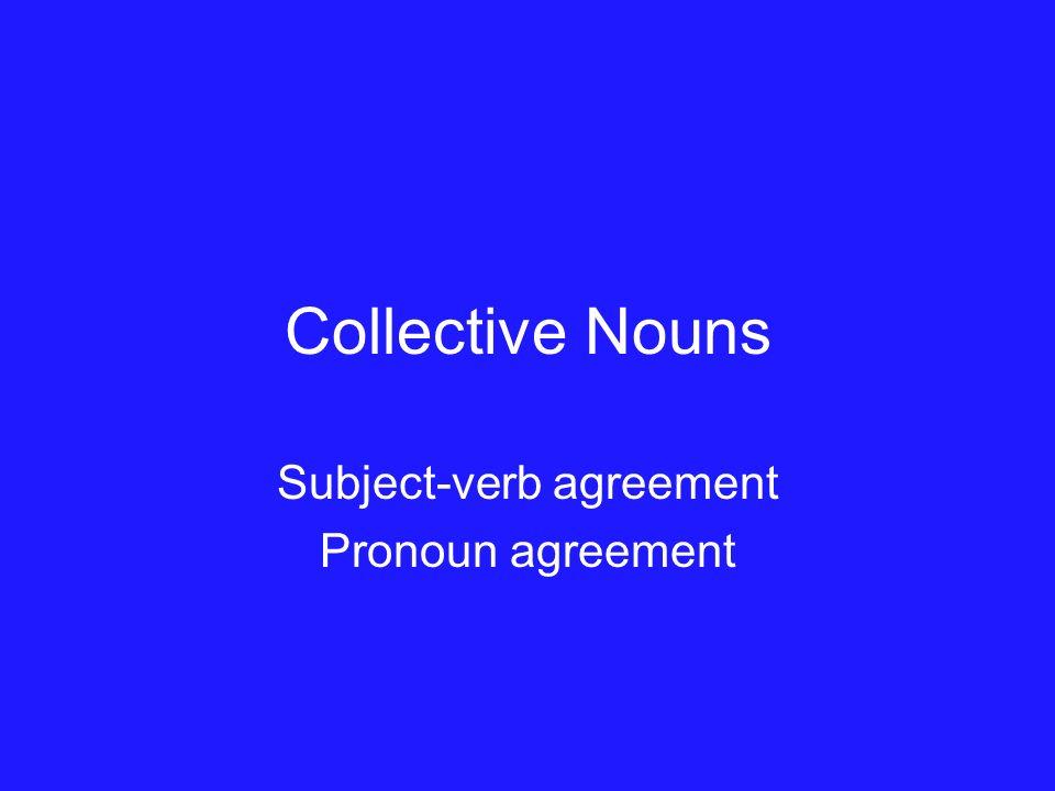 Collective Nouns Subject Verb Agreement Pronoun Agreement Ppt