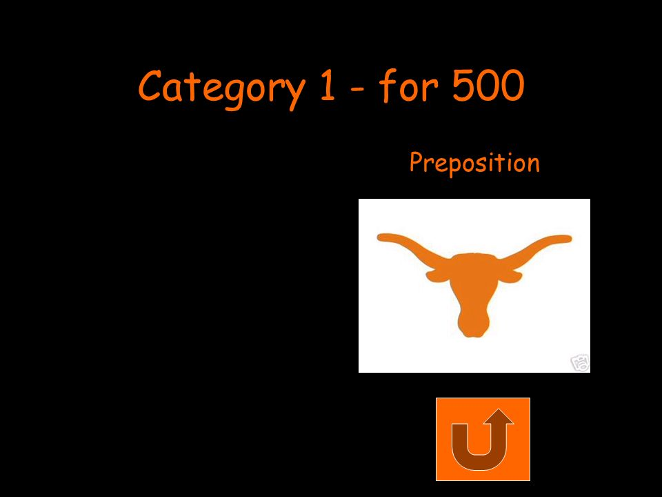 Category 1 - for 500 Preposition