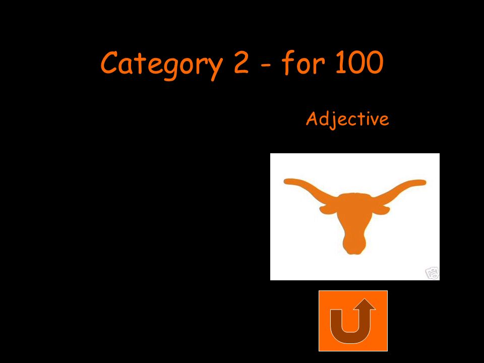 Category 2 - for 100 Adjective