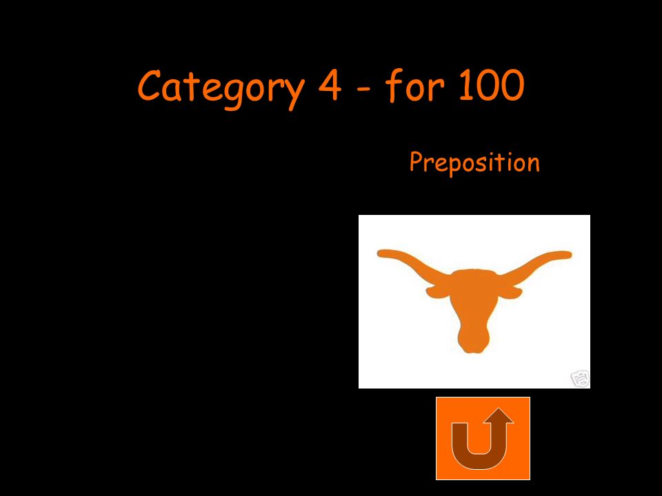 Category 4 - for 100 Preposition
