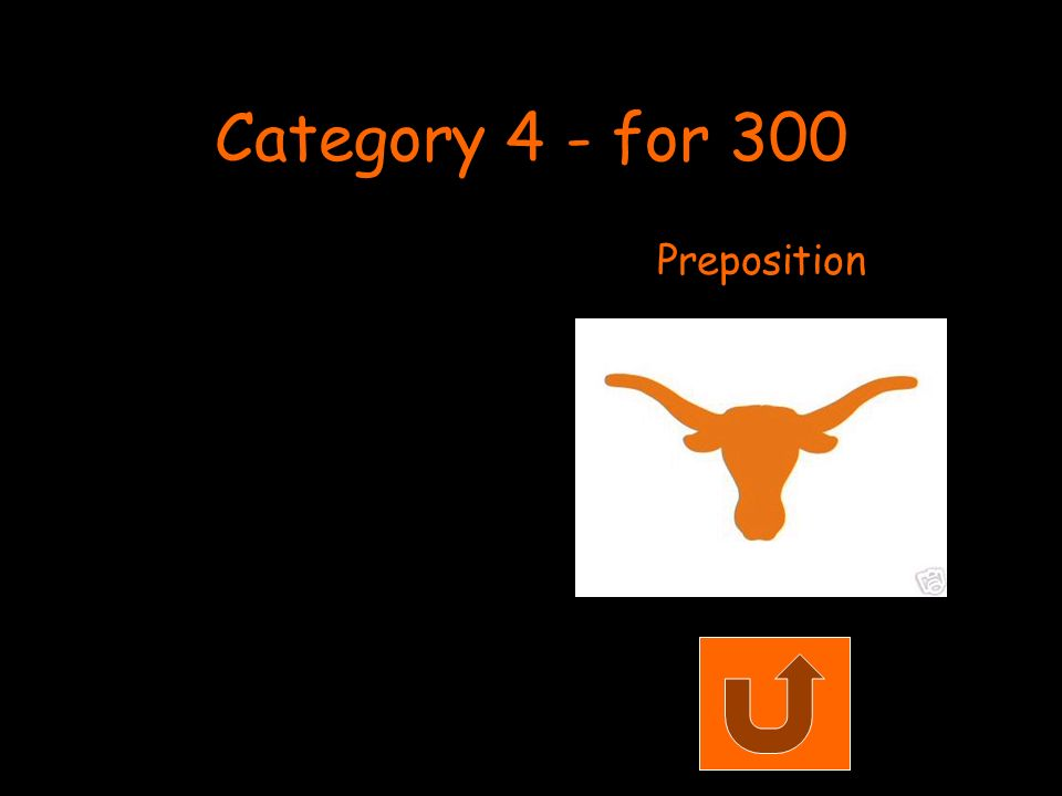 Category 4 - for 300 Preposition