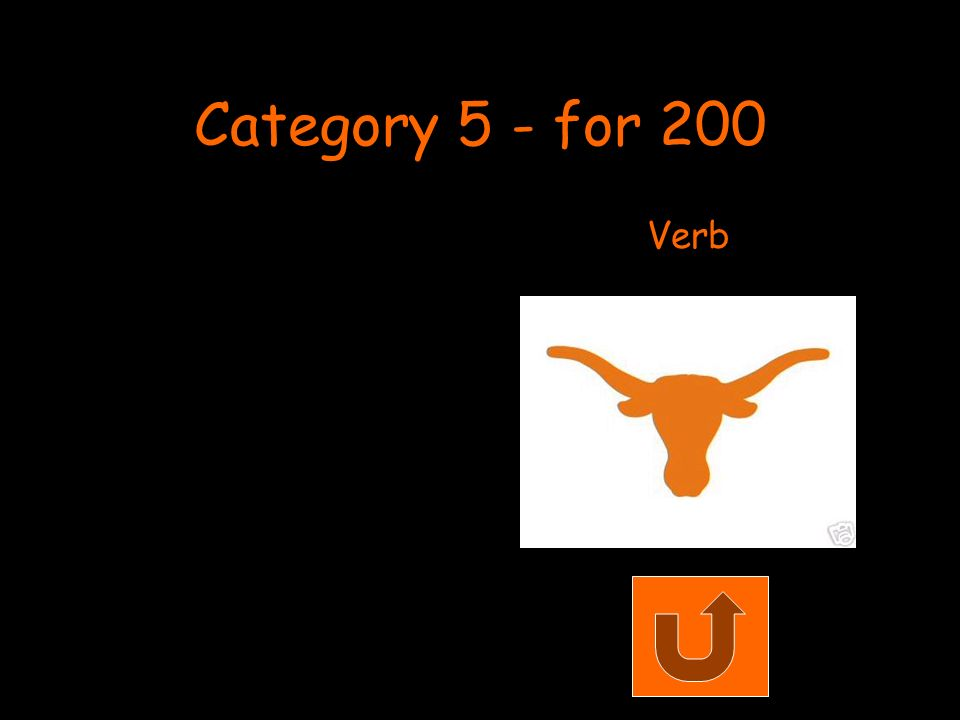 Category 5 - for 200 Verb