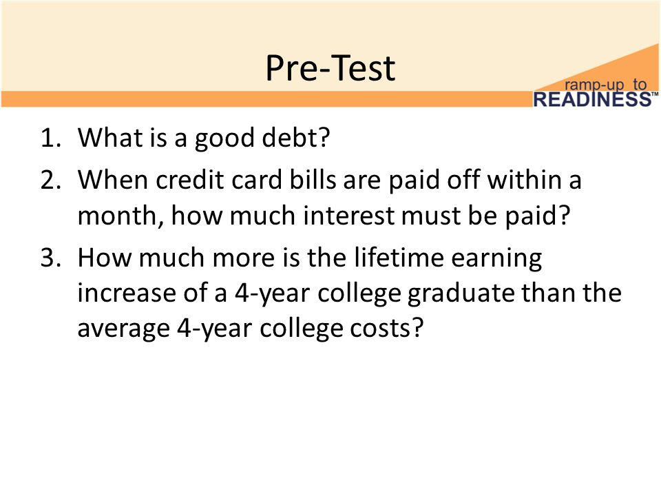 Pre-Test 1.What is a good debt.