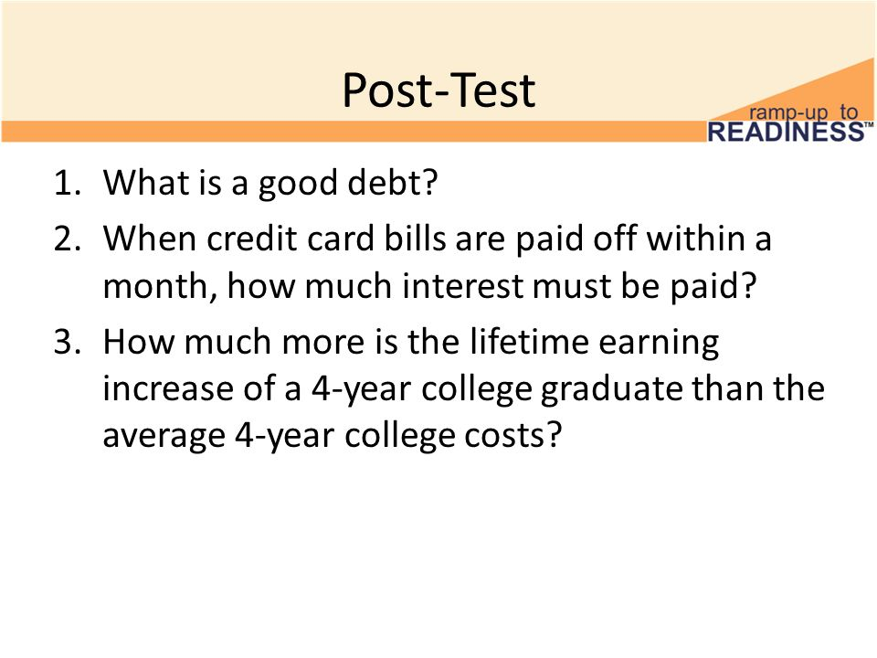 Post-Test 1.What is a good debt.
