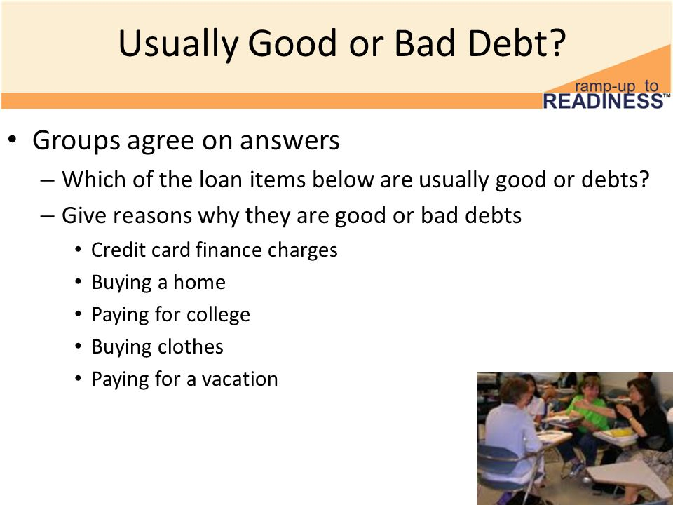 Usually Good or Bad Debt.