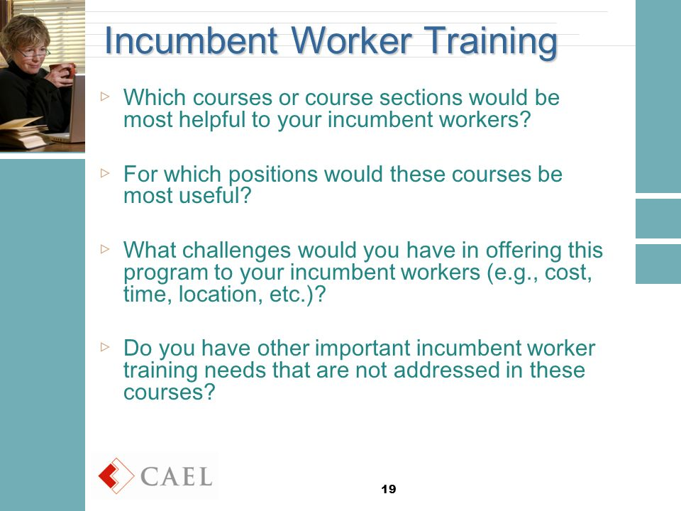 19 Incumbent Worker Training ▷Which courses or course sections would be most helpful to your incumbent workers.