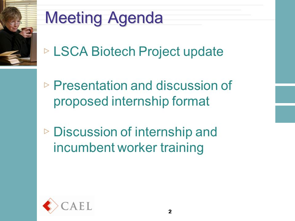 2 Meeting Agenda ▷LSCA Biotech Project update ▷Presentation and discussion of proposed internship format ▷Discussion of internship and incumbent worker training