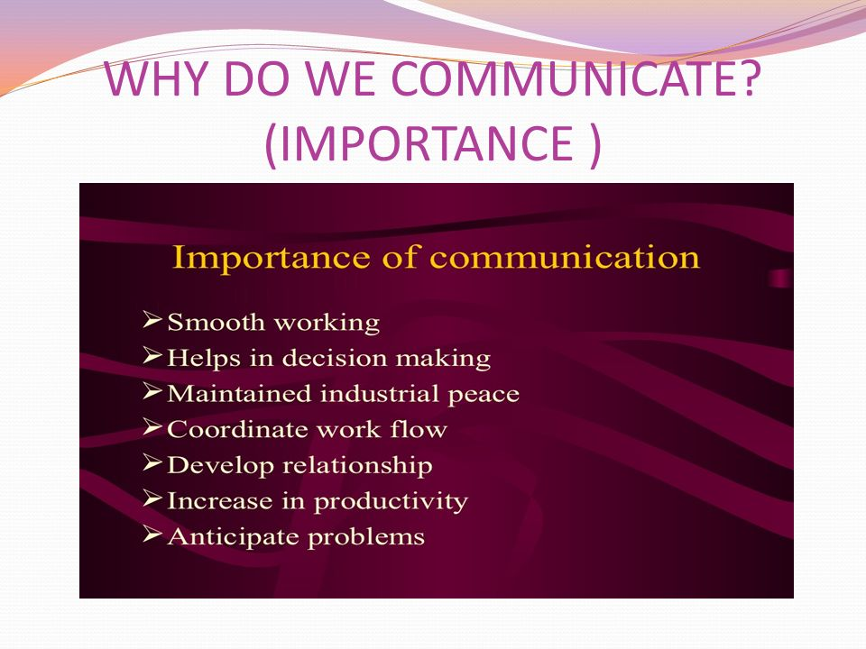 WHY DO WE COMMUNICATE (IMPORTANCE )