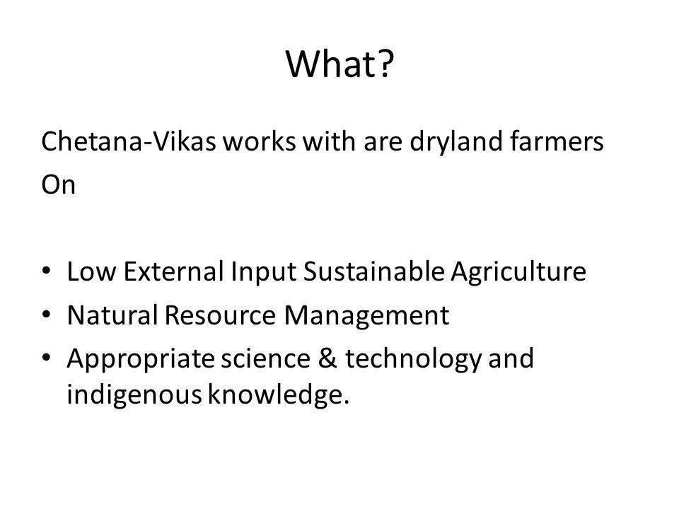 agriculture project report  Chetana Vikas Project Report What? Chetana-Vikas works with are ...