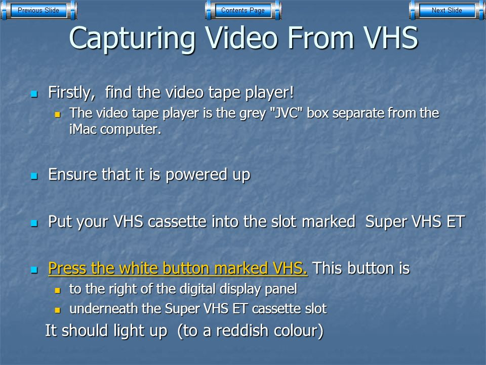 Capturing Video From VHS Firstly, find the video tape player.