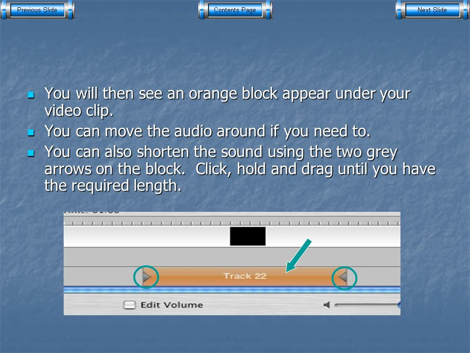 You will then see an orange block appear under your video clip.