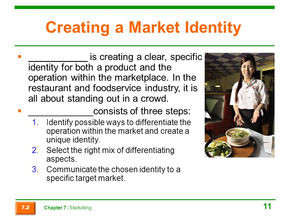 Creating a Market Identity  ___________ is creating a clear, specific identity for both a product and the operation within the marketplace.