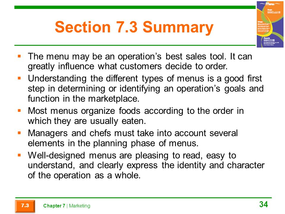 Section 7.3 Summary  The menu may be an operation's best sales tool.