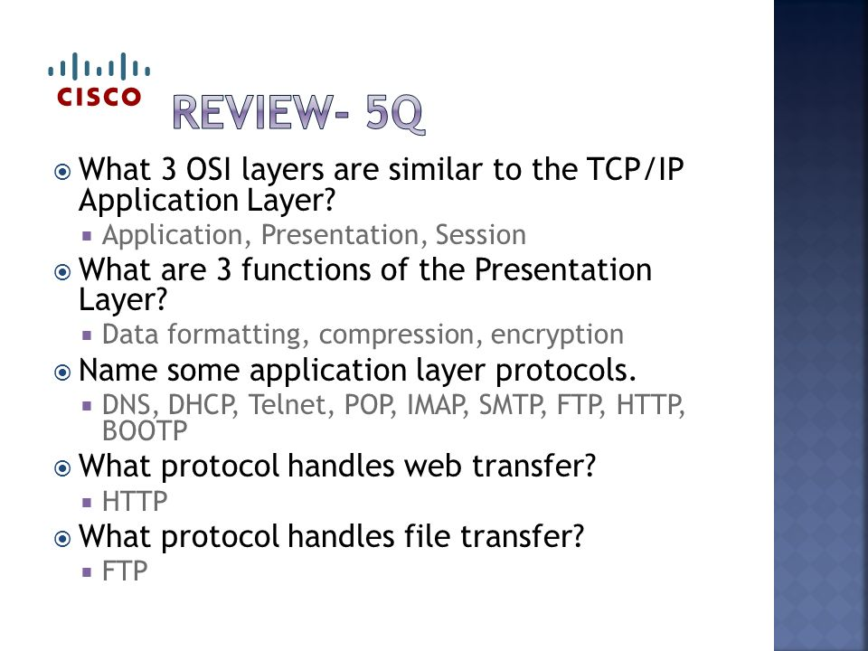  What 3 OSI layers are similar to the TCP/IP Application Layer.