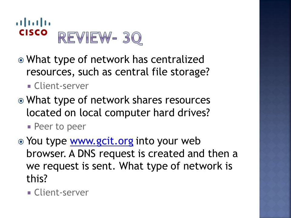  What type of network has centralized resources, such as central file storage.