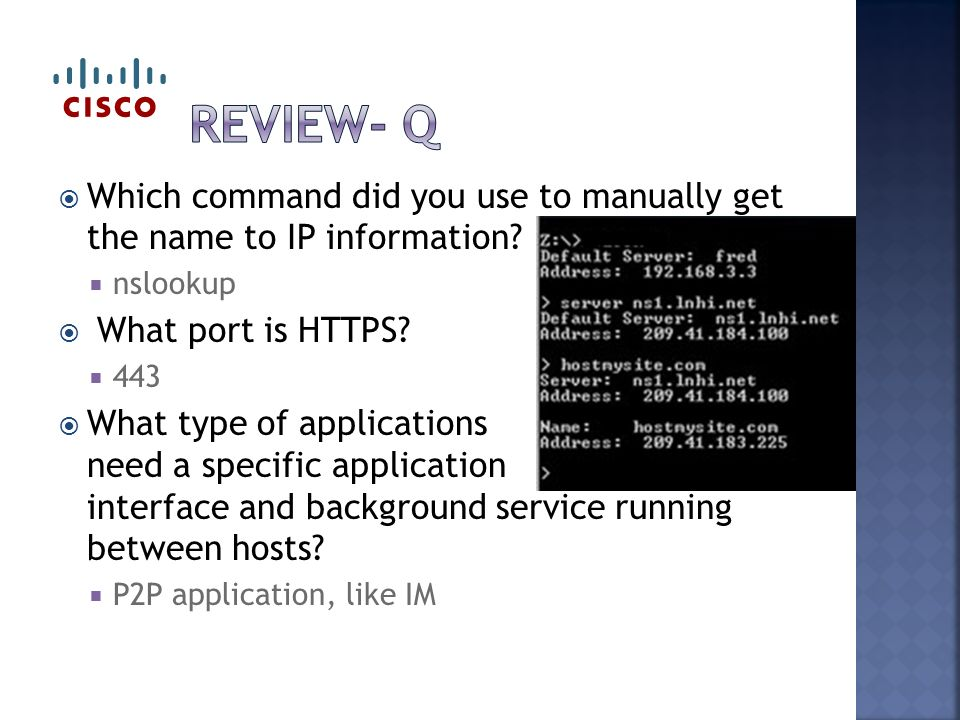 Which command did you use to manually get the name to IP information.