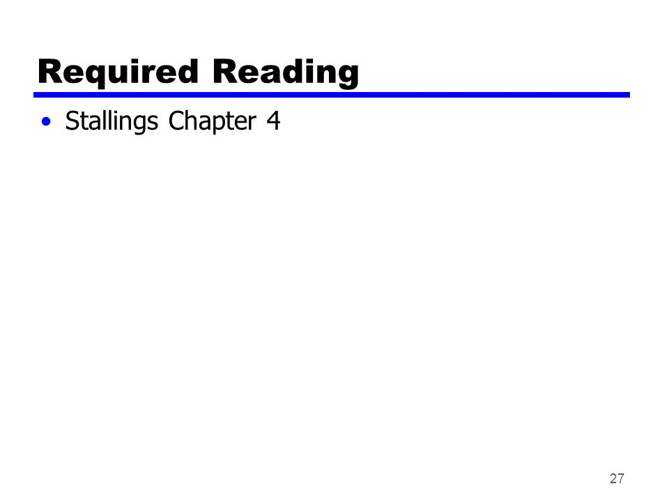 27 Required Reading Stallings Chapter 4