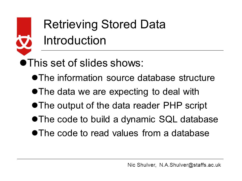 Nic Shulver, Retrieving Stored Data Introduction This set of