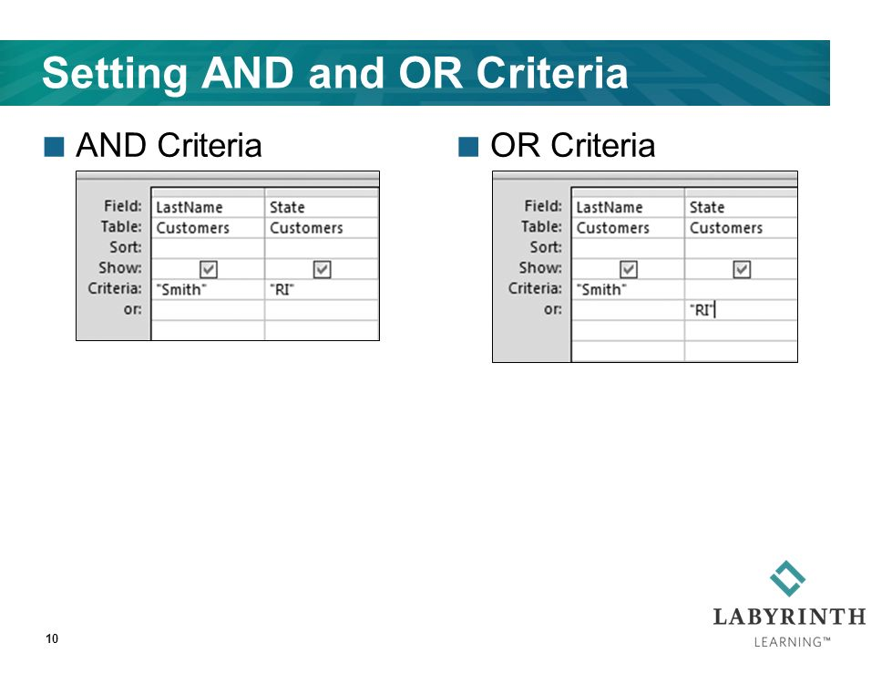 Setting AND and OR Criteria AND CriteriaOR Criteria 10