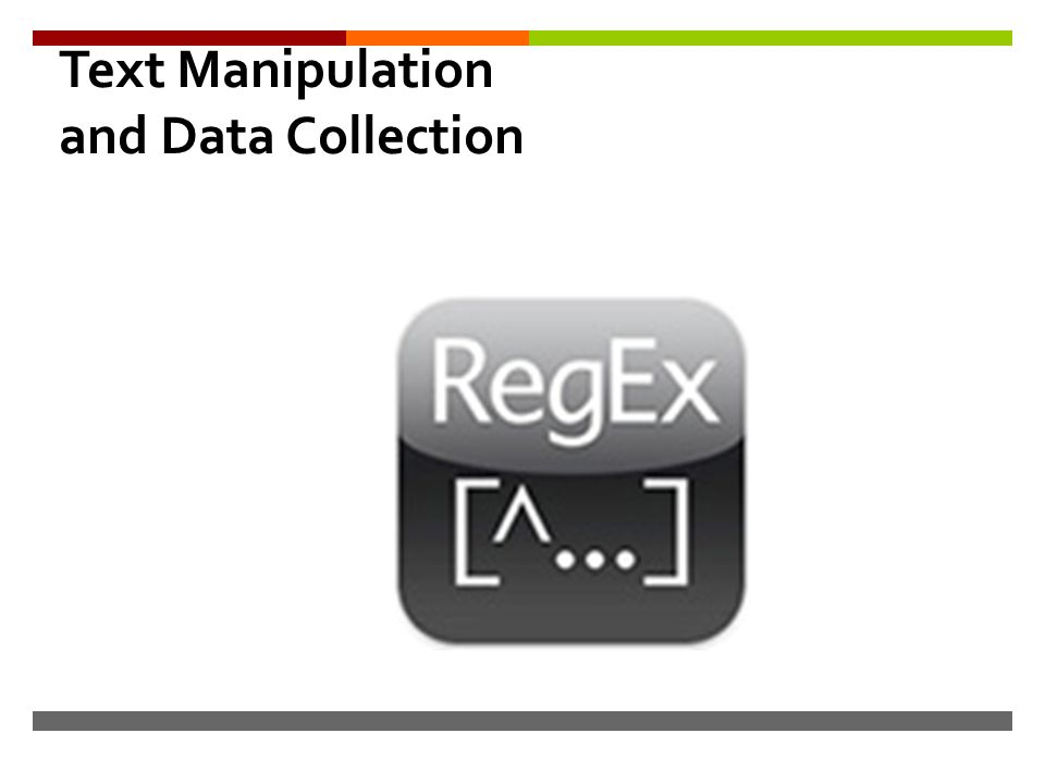  Text Manipulation and Data Collection